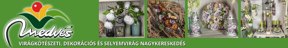 Medvés Virágkötészeti és Selyemvirág Nagykereskedés